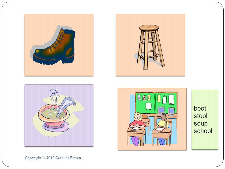 Copyright © 2010 Caroline Bowen boot stool soup school boot stool soup school