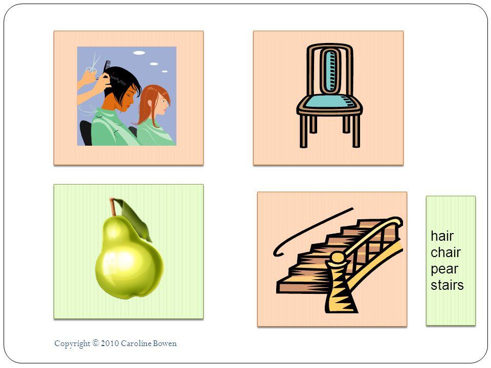 Copyright © 2010 Caroline Bowen hair chair pear stairs hair chair pear stairs