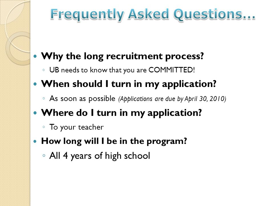 Why the long recruitment process. UB needs to know that you are COMMITTED.