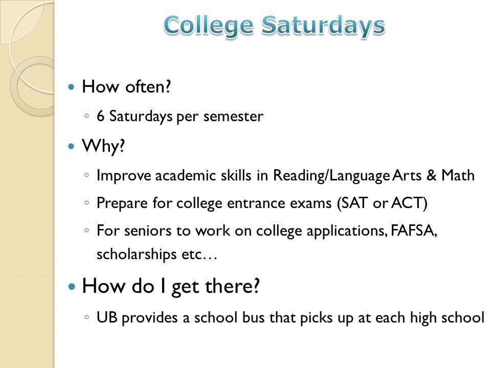 How often. 6 Saturdays per semester Why.