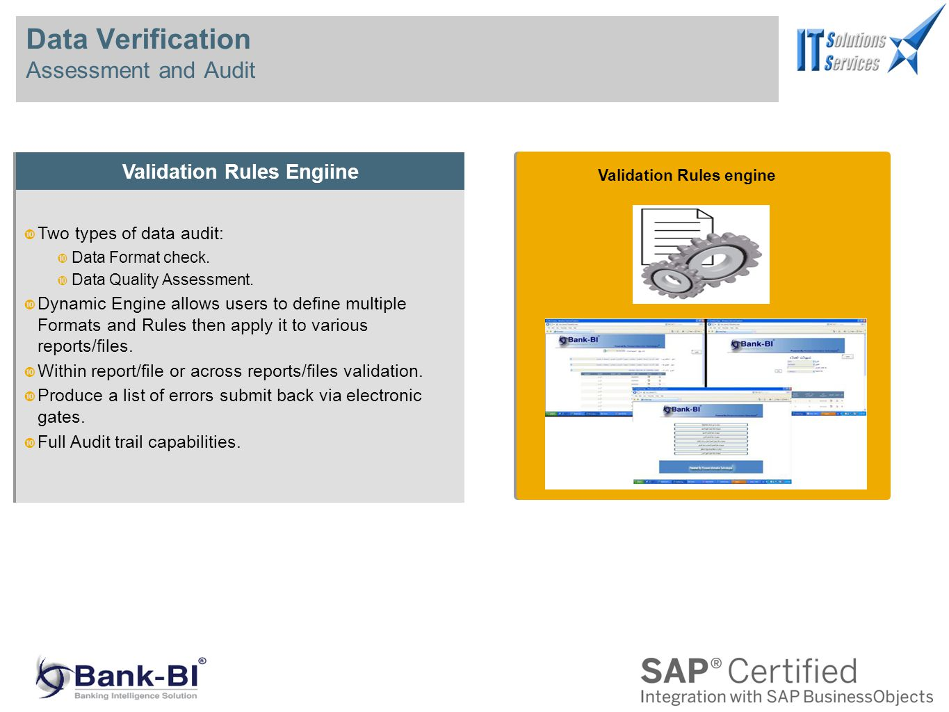 Data Verification Assessment and Audit Validation Rules Engiine Two types of data audit: Data Format check.