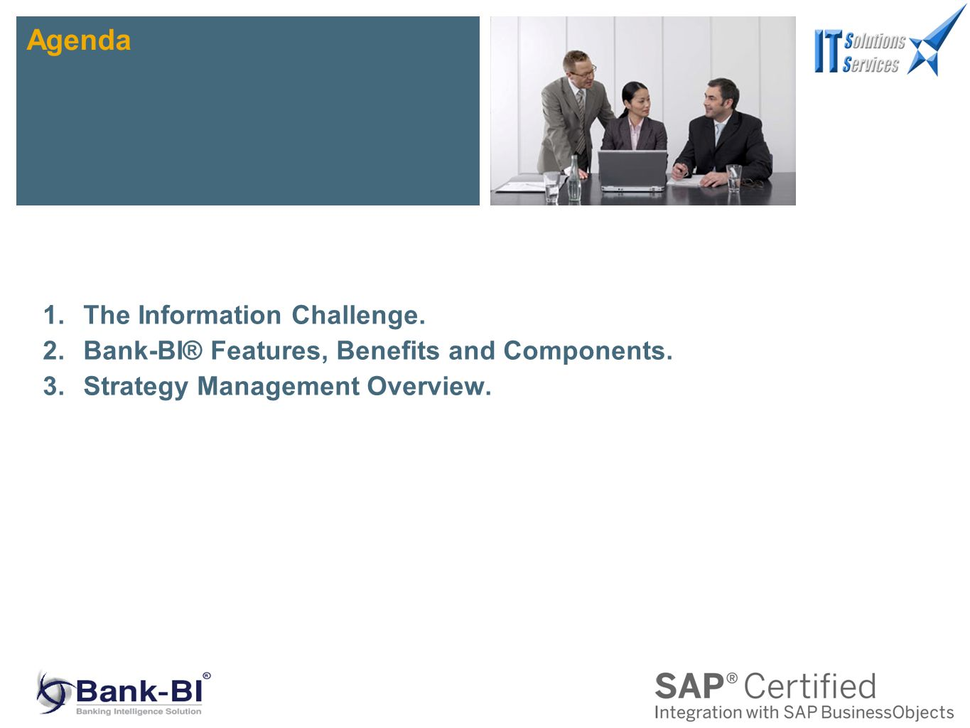 1.The Information Challenge.2.Bank-BI® Features, Benefits and Components.