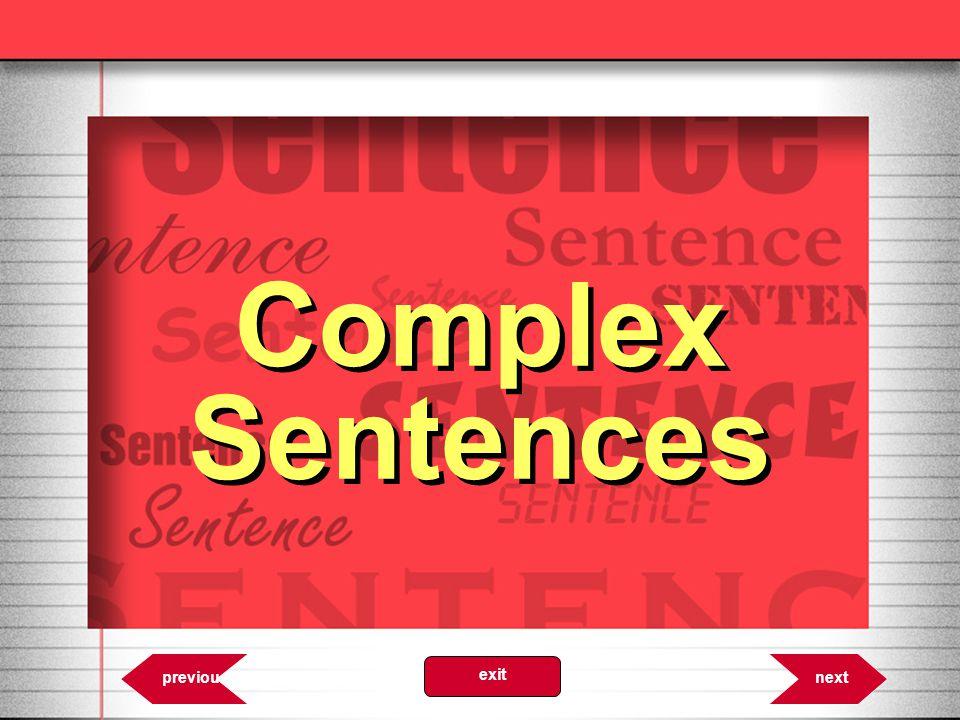 Complex Sentences 6.16 nextprevious exit