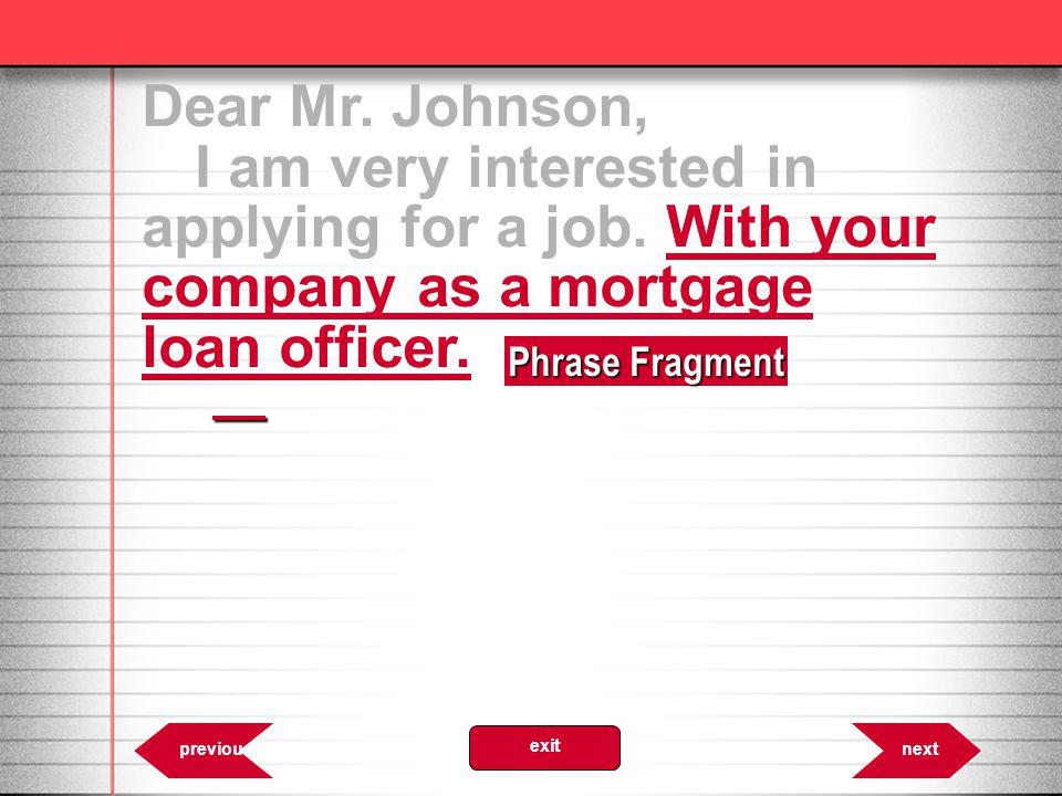 6.57 Phrase Fragment nextprevious exit Dear Mr.