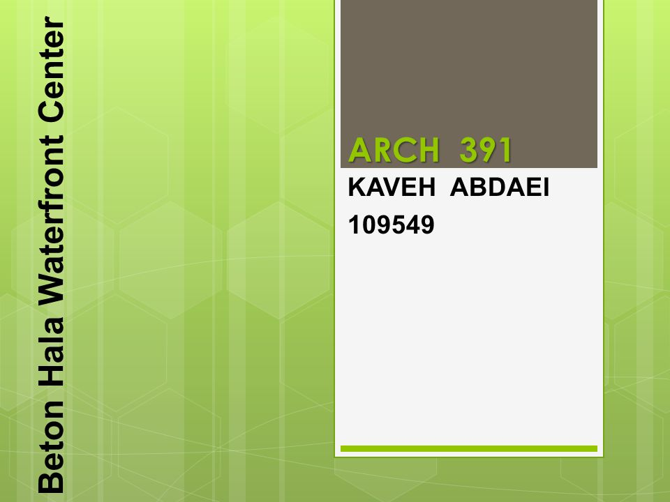 ARCH 391 KAVEH ABDAEI 109549 Beton Hala Waterfront Center