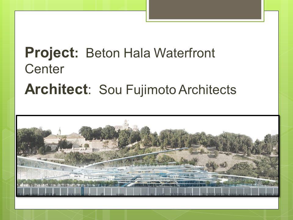Project : Beton Hala Waterfront Center Architect : Sou Fujimoto Architects