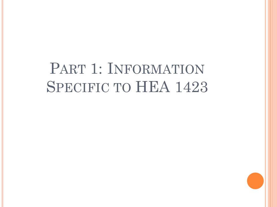 P ART 1: I NFORMATION S PECIFIC TO HEA 1423