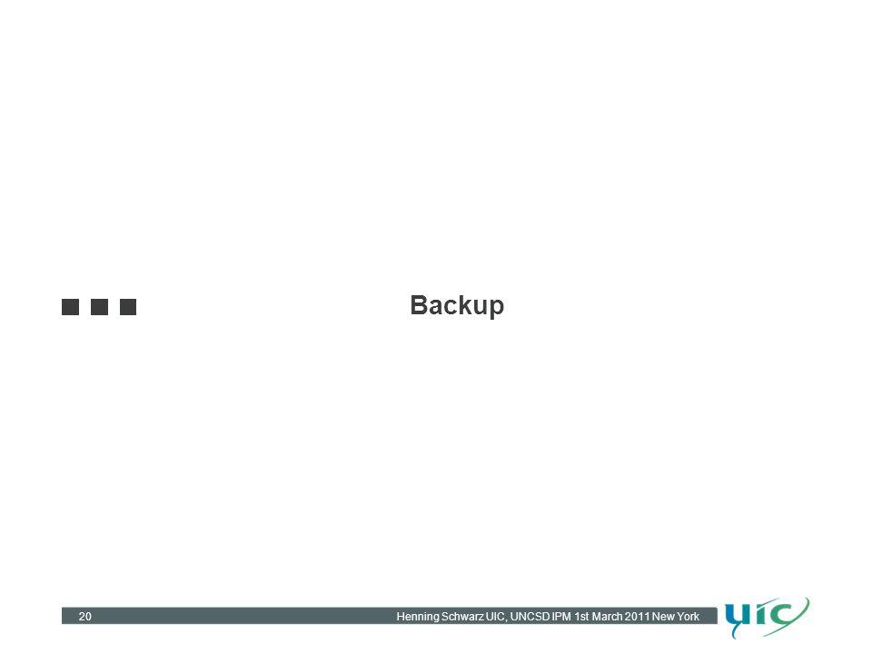 Henning Schwarz UIC, UNCSD IPM 1st March 2011 New York20 Backup