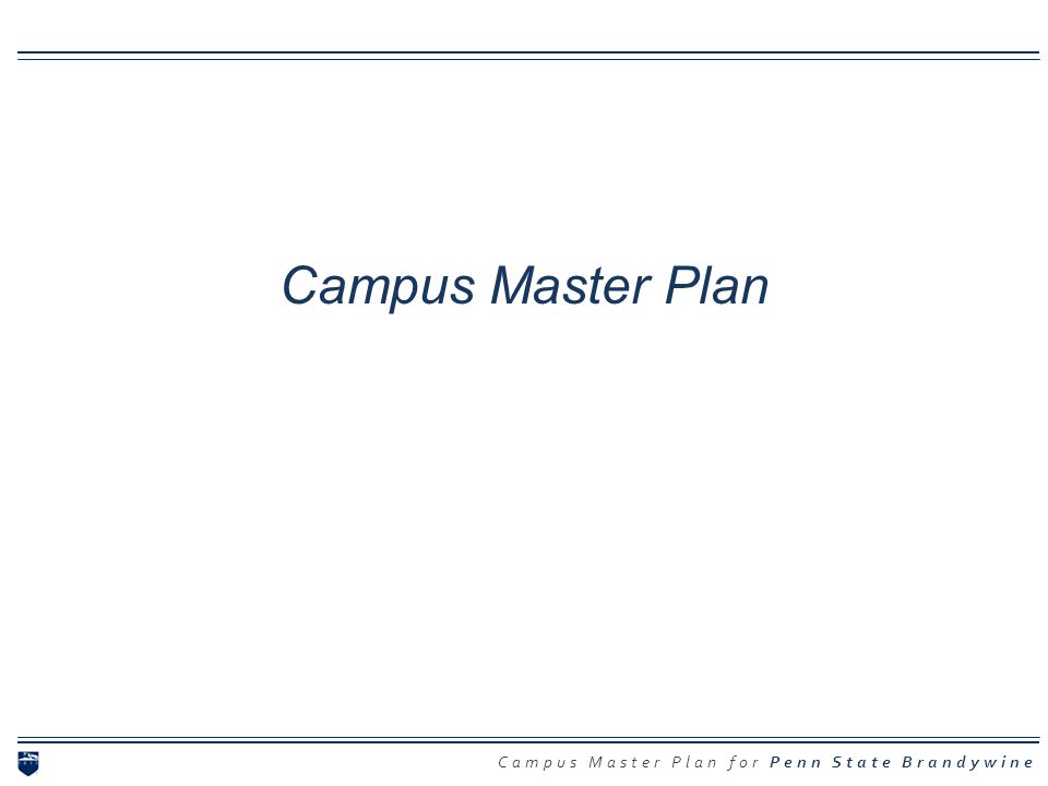 Campus Master Plan for Penn State Brandywine Campus Master Plan