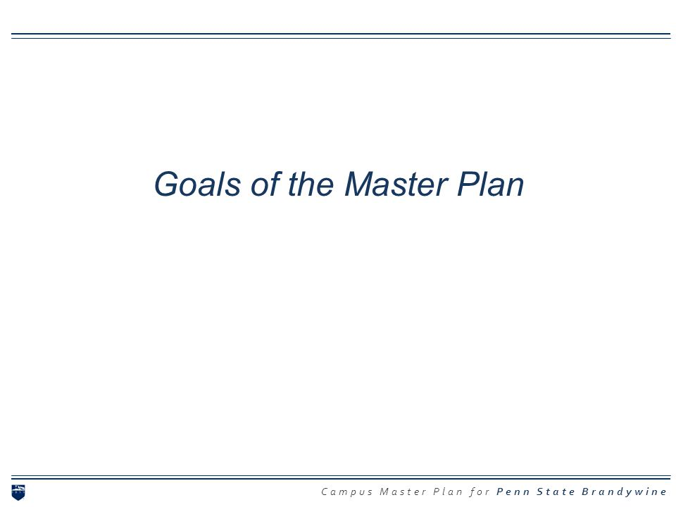 Campus Master Plan for Penn State Brandywine Goals of the Master Plan