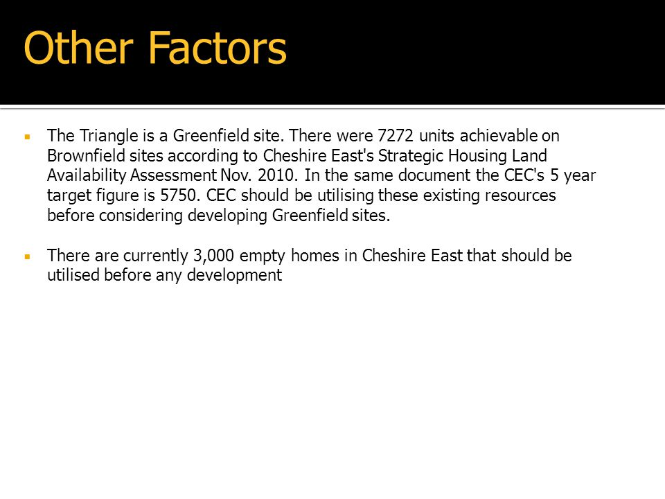 The Triangle is a Greenfield site. There were 7272 units achievable on Brownfield sites according to Cheshire East's Strategic Housing Land Availabili