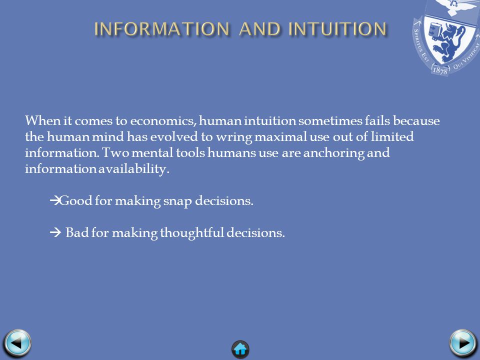 When it comes to economics, human intuition sometimes fails because the human mind has evolved to wring maximal use out of limited information. Two me