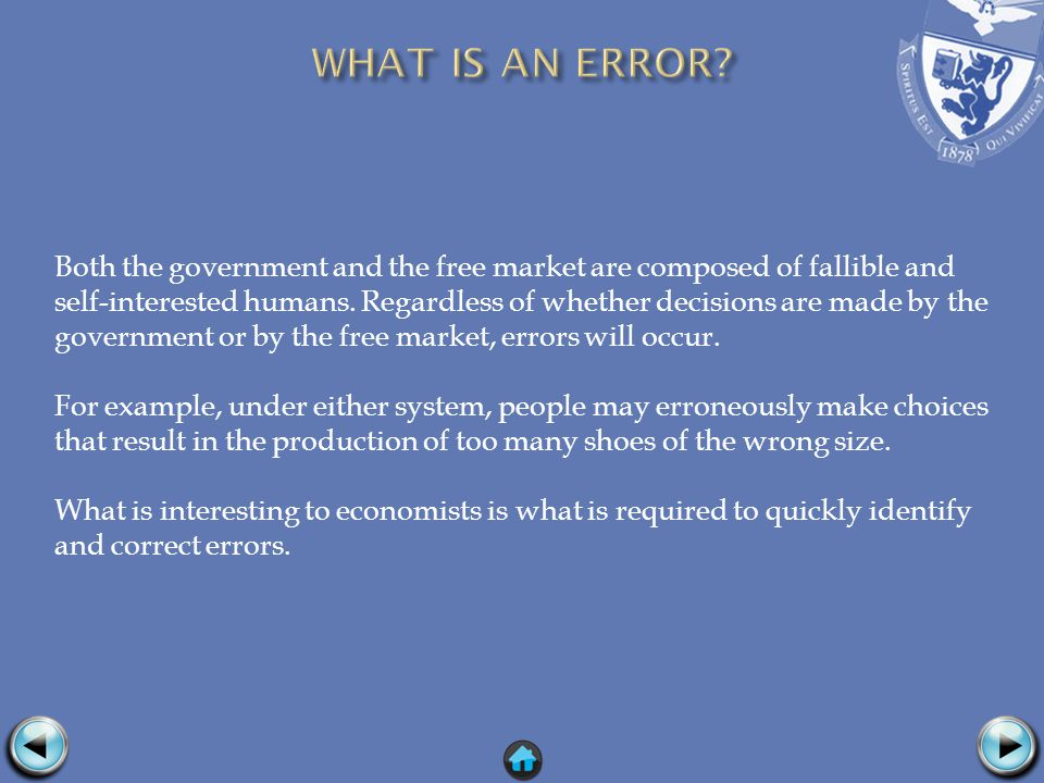 Both the government and the free market are composed of fallible and self-interested humans.