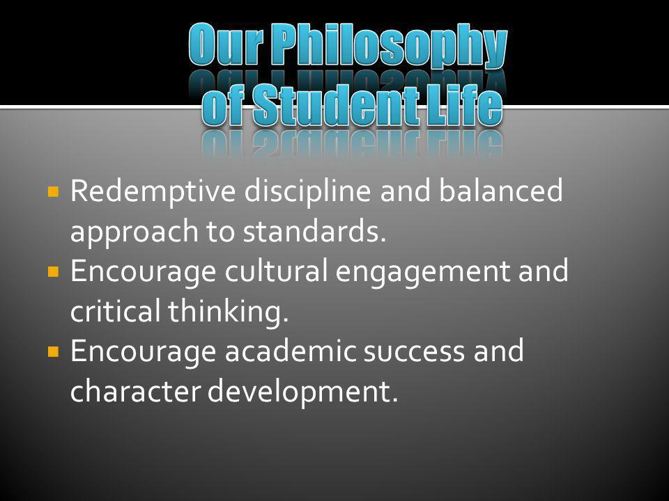 Redemptive discipline and balanced approach to standards.