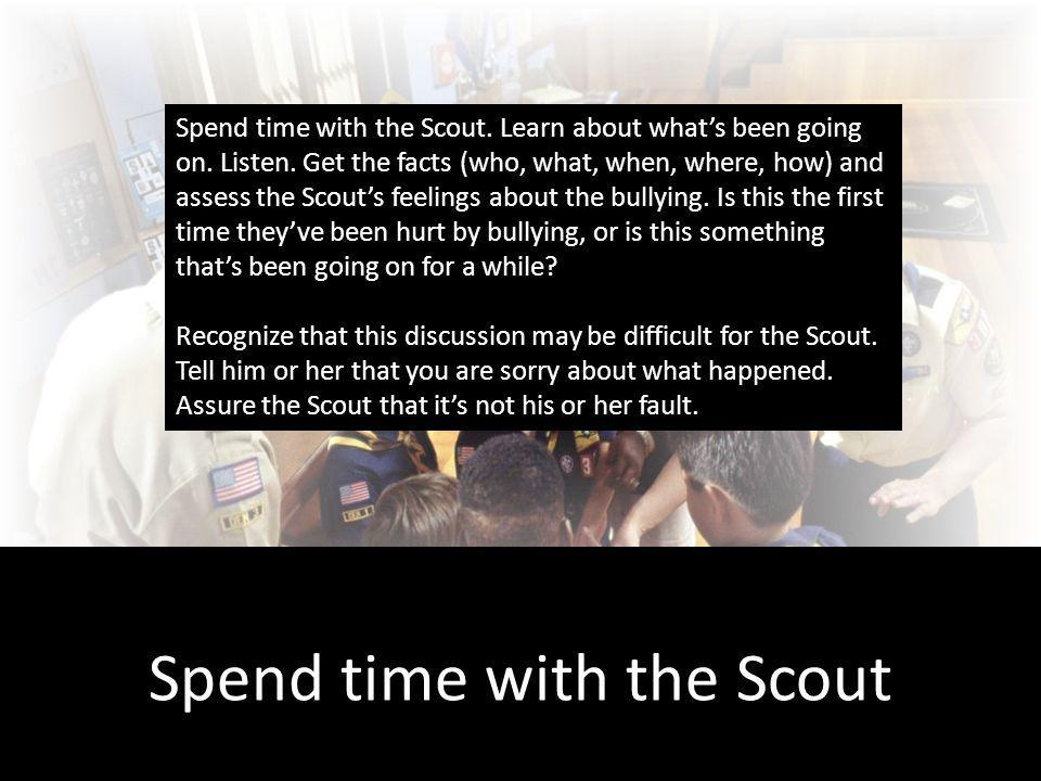 Spend time with the Scout Spend time with the Scout.