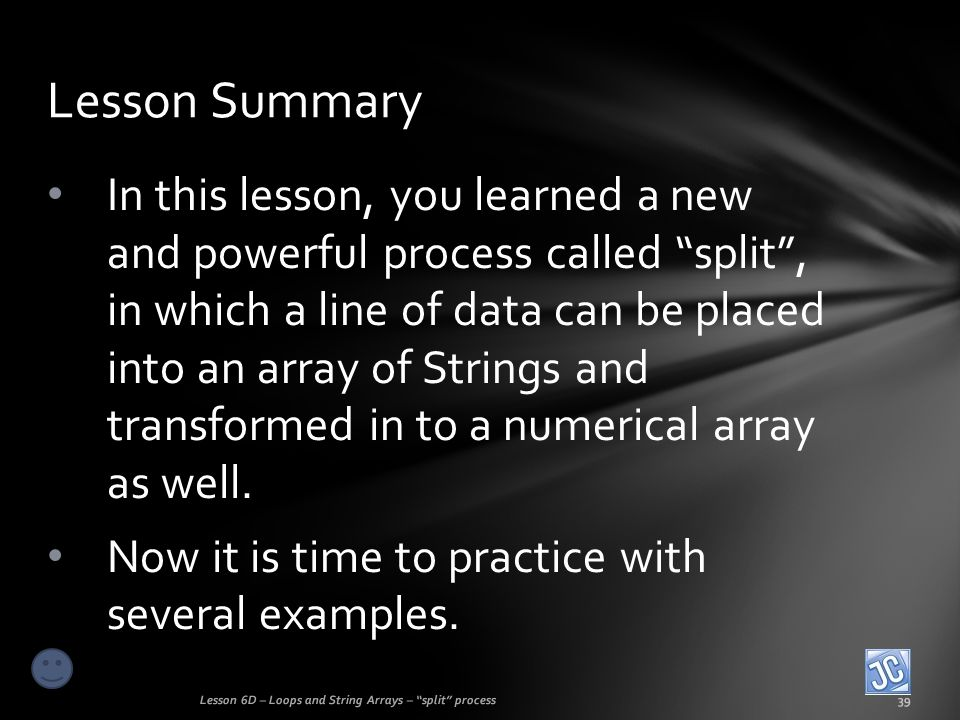 In this lesson, you learned a new and powerful process called split, in which a line of data can be placed into an array of Strings and transformed in to a numerical array as well.