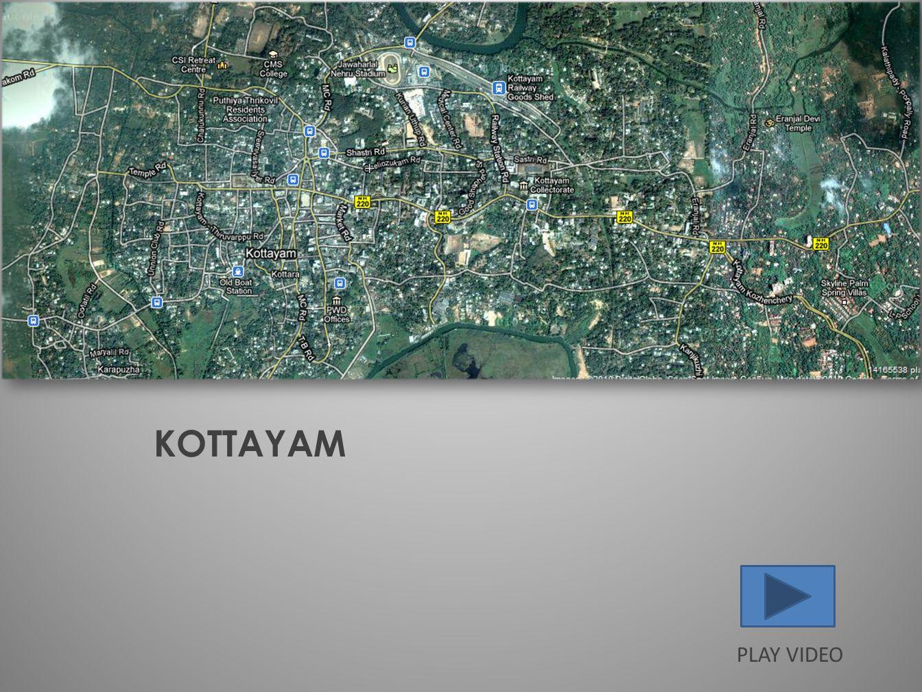 PLAY VIDEO KOTTAYAM