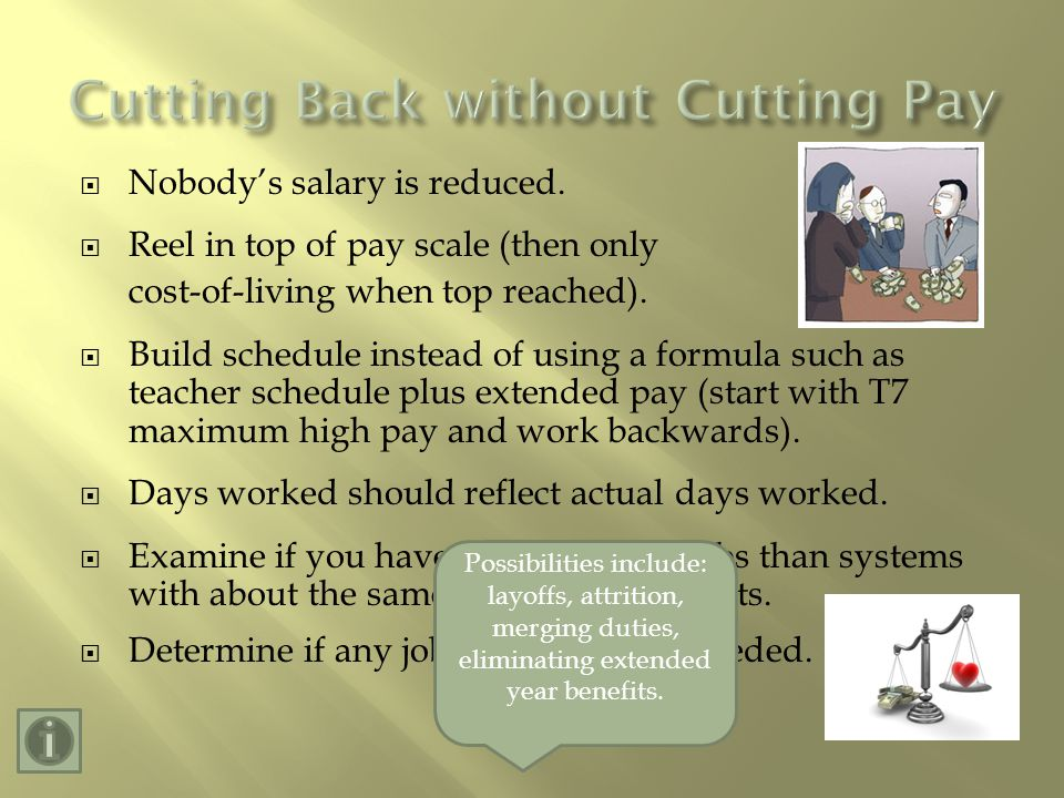 Nobodys salary is reduced. Reel in top of pay scale (then only cost-of-living when top reached).