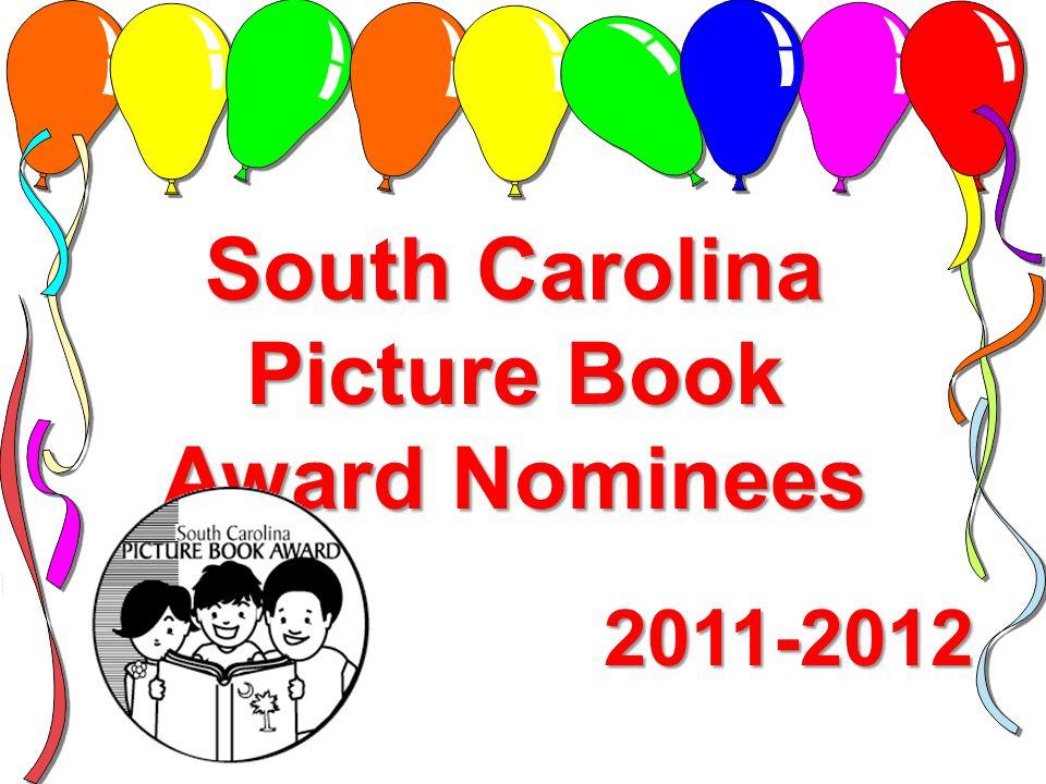 South Carolina Picture Book Award Nominees 2011-2012