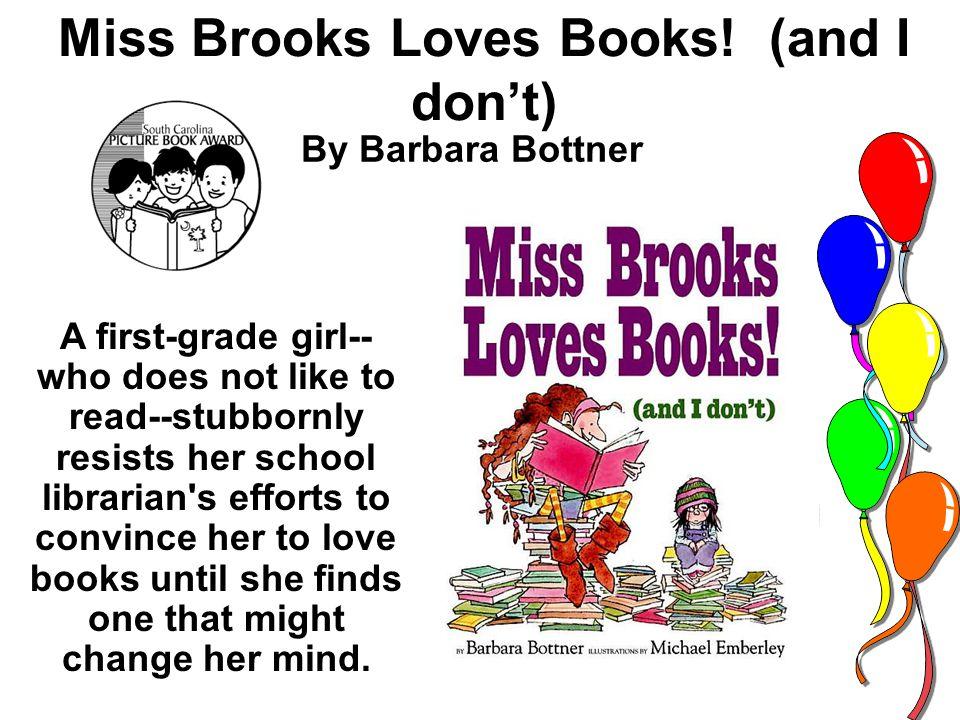 Miss Brooks Loves Books.