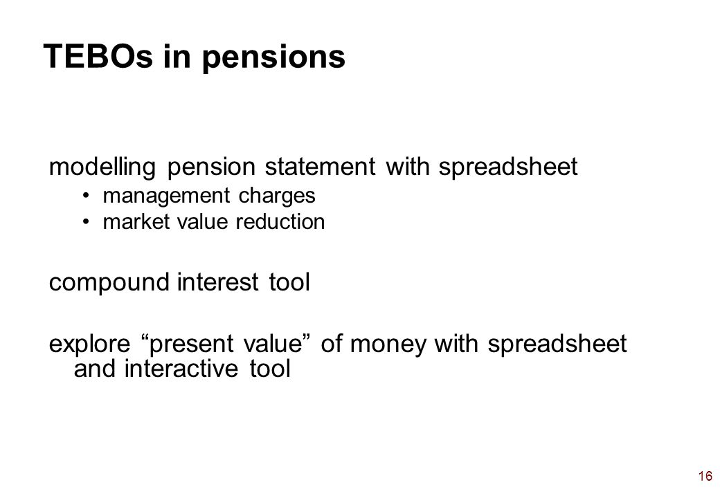 16 TEBOs in pensions modelling pension statement with spreadsheet management charges market value reduction compound interest tool explore present value of money with spreadsheet and interactive tool