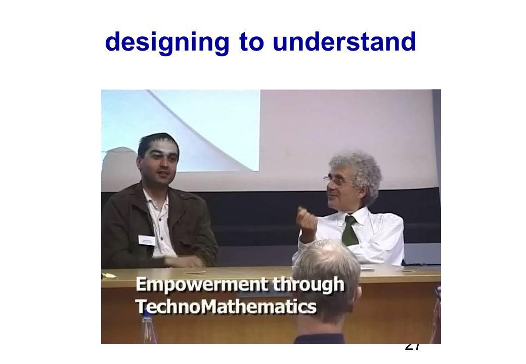 27 designing to understand
