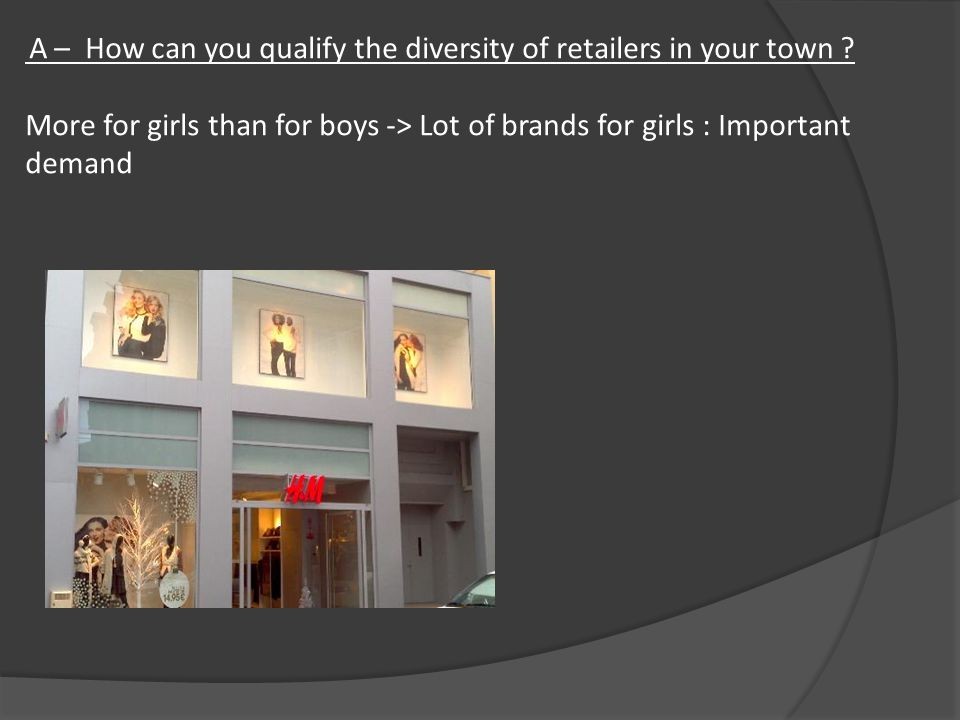 A – How can you qualify the diversity of retailers in your town .