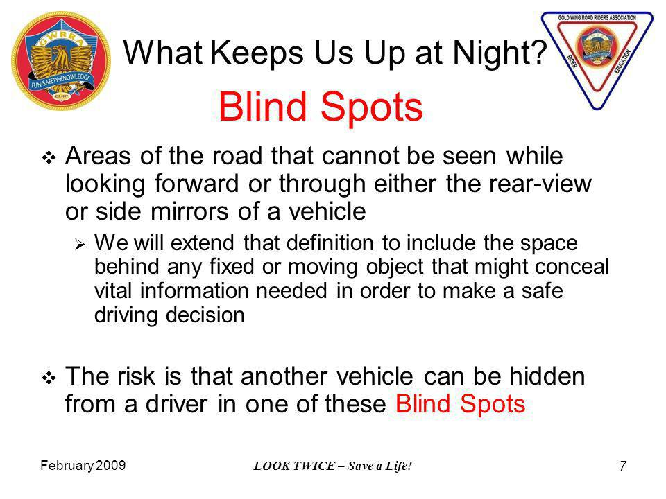 February 2009 LOOK TWICE – Save a Life. 7 What Keeps Us Up at Night.