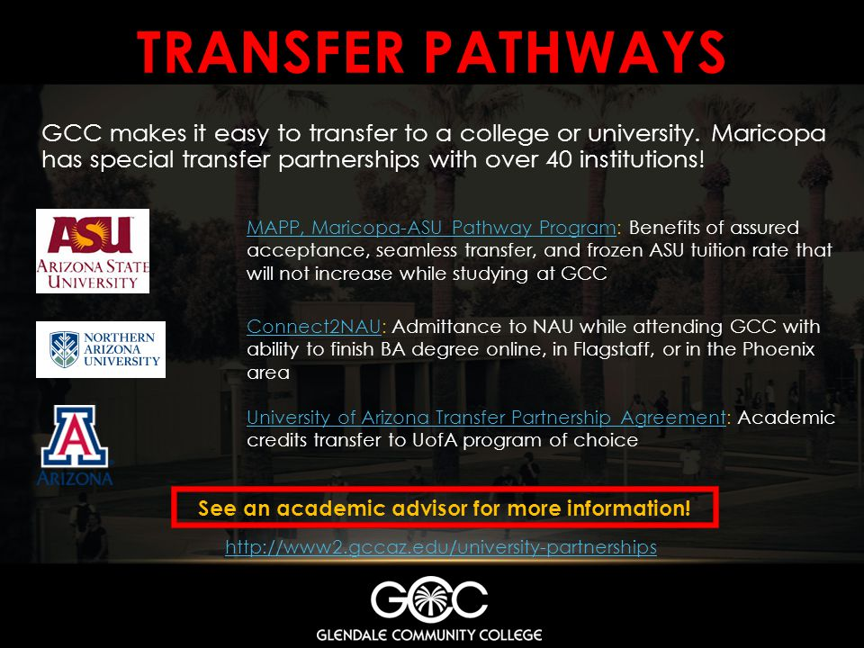 TRANSFER PATHWAYS GCC makes it easy to transfer to a college or university.