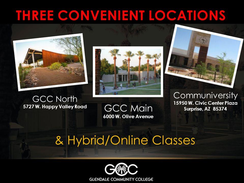 THREE CONVENIENT LOCATIONS GCC Main 6000 W.Olive Avenue GCC North 5727 W.
