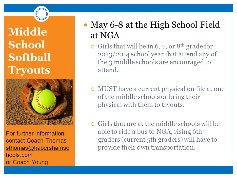 Middle School Softball Tryouts May 6-8 at the High School Field at NGA Girls that will be in 6, 7, or 8 th grade for 2013/2014 school year that attend