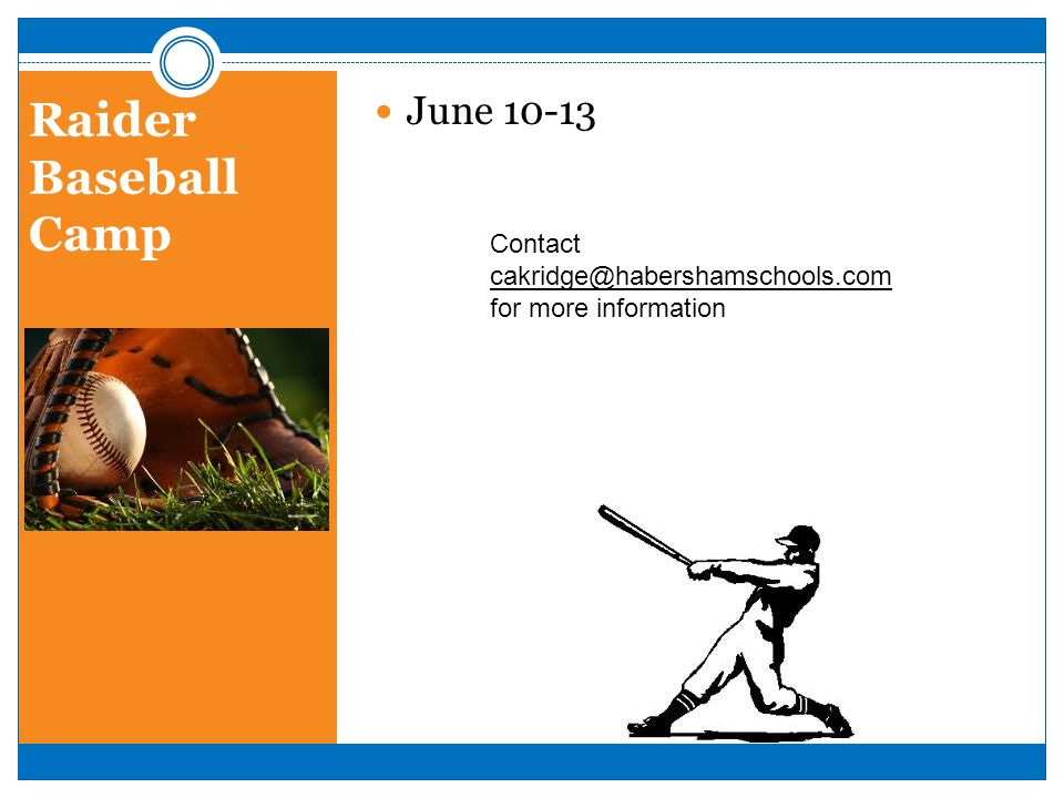 Raider Baseball Camp June 10-13 Contact cakridge@habershamschools.com for more information