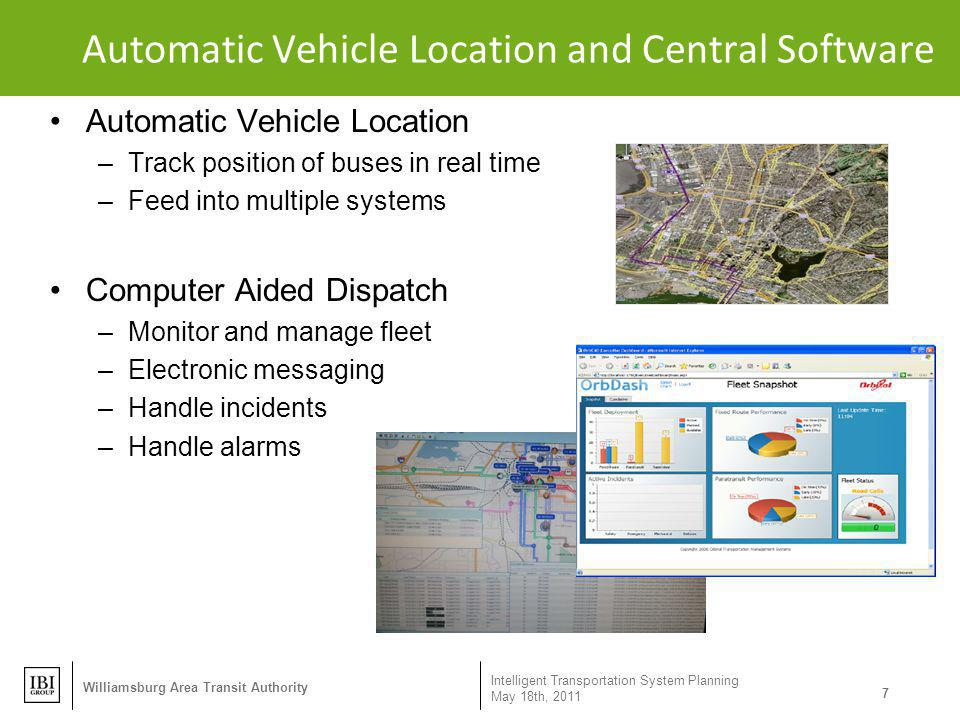 Automatic Vehicle Location and Central Software Intelligent Transportation System Planning May 18th, 2011 7 Williamsburg Area Transit Authority Automa
