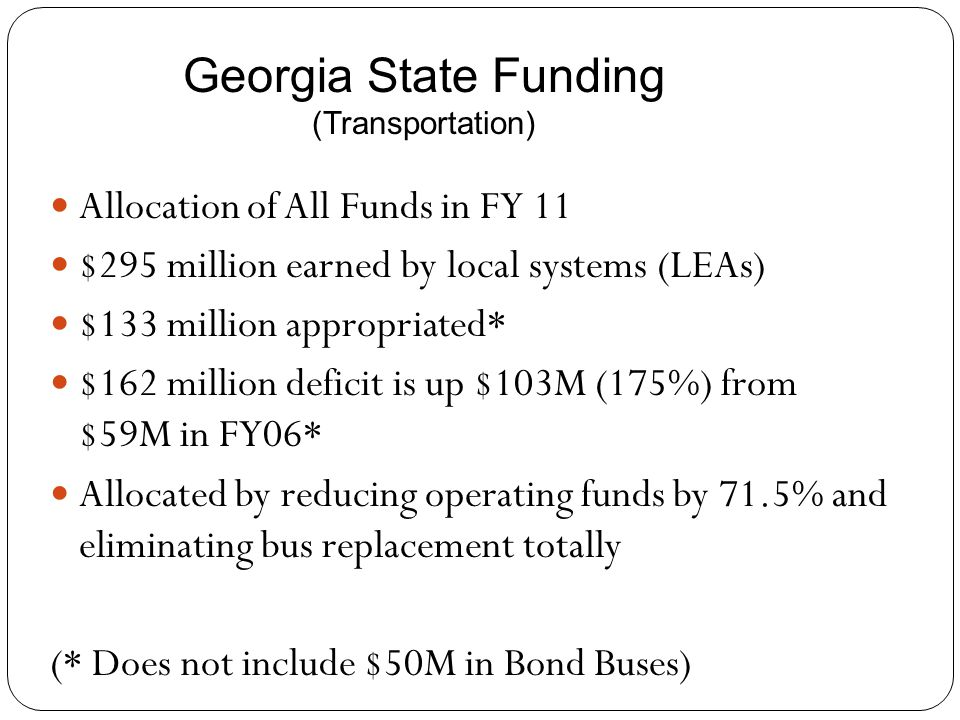 Allocation of All Funds in FY 11 $295 million earned by local systems (LEAs) $133 million appropriated* $162 million deficit is up $103M (175%) from $