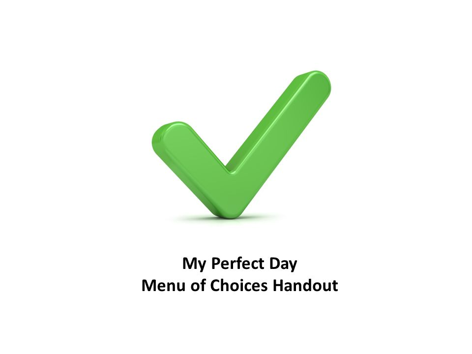 My Perfect Day Menu of Choices Handout