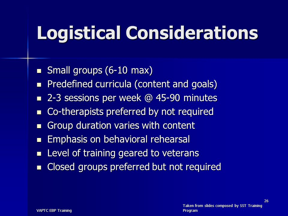 Logistical Considerations Small groups (6-10 max) Small groups (6-10 max) Predefined curricula (content and goals) Predefined curricula (content and g