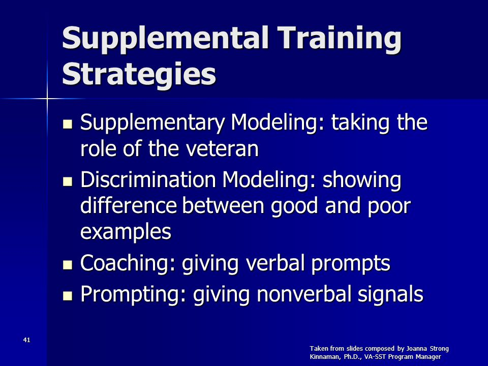 41 Supplemental Training Strategies Supplementary Modeling: taking the role of the veteran Supplementary Modeling: taking the role of the veteran Disc