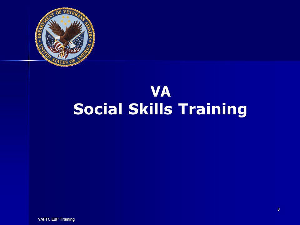 VAPTC EBP Training 8 VA Social Skills Training