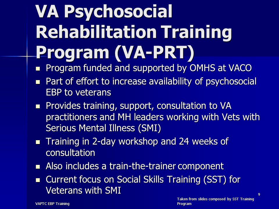 VA Psychosocial Rehabilitation Training Program (VA-PRT) Program funded and supported by OMHS at VACO Program funded and supported by OMHS at VACO Par