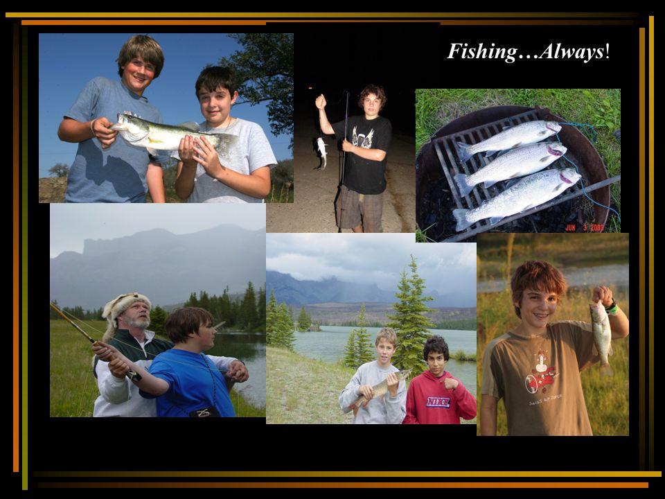 Fishing…Always!