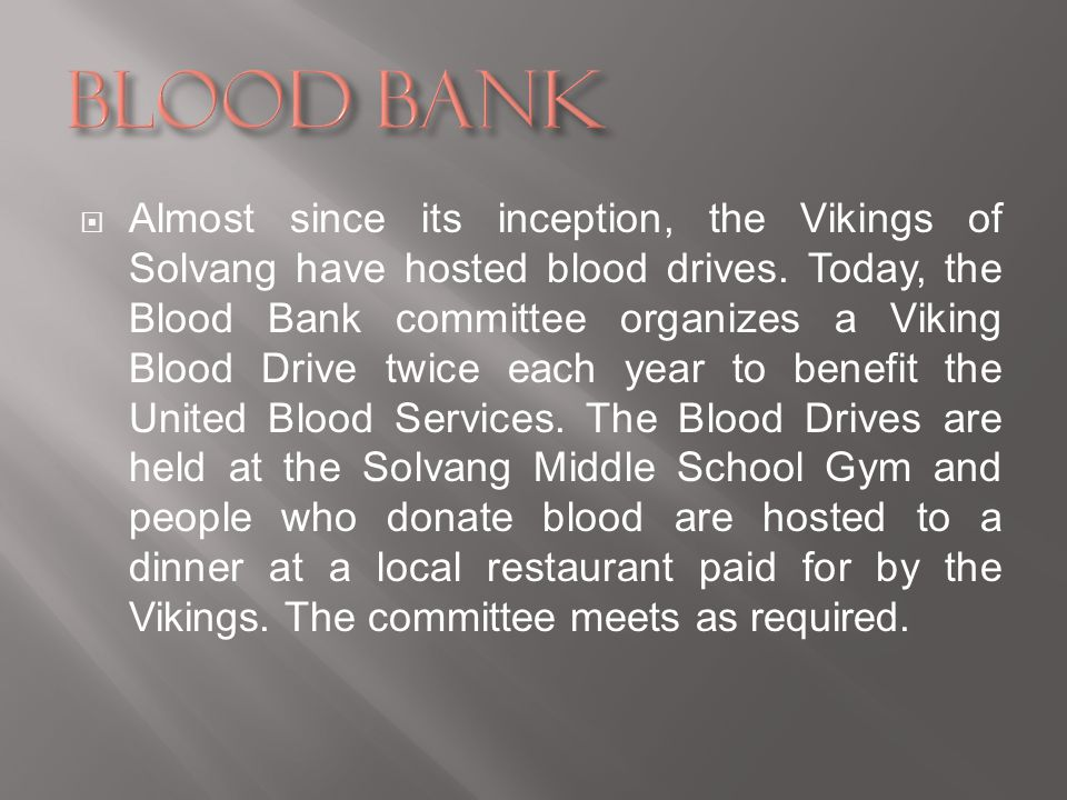 Almost since its inception, the Vikings of Solvang have hosted blood drives.