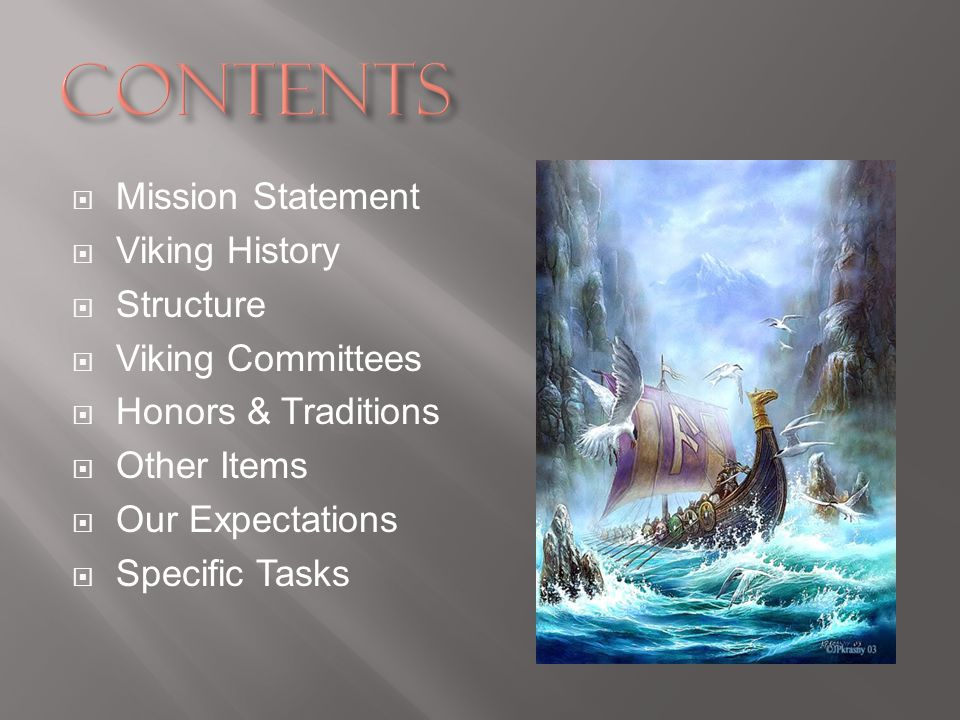 Mission Statement Viking History Structure Viking Committees Honors & Traditions Other Items Our Expectations Specific Tasks