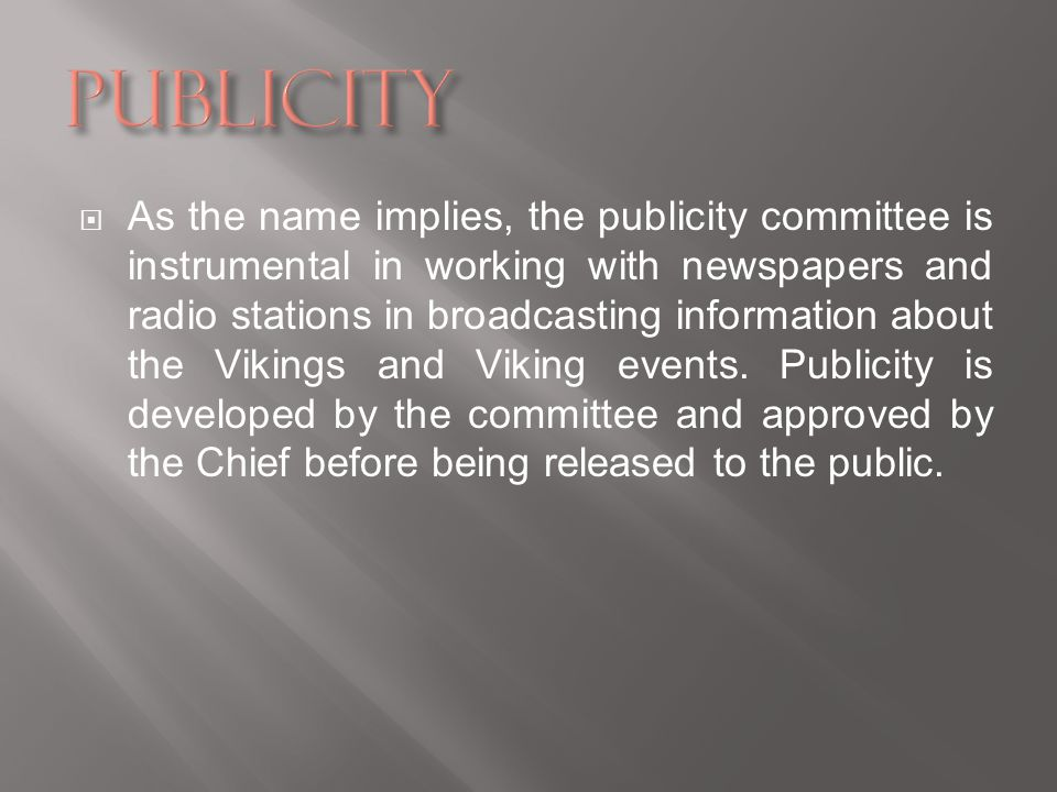 As the name implies, the publicity committee is instrumental in working with newspapers and radio stations in broadcasting information about the Vikin