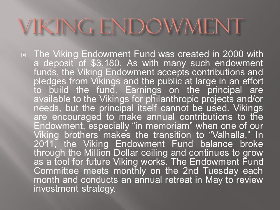 The Viking Endowment Fund was created in 2000 with a deposit of $3,180.