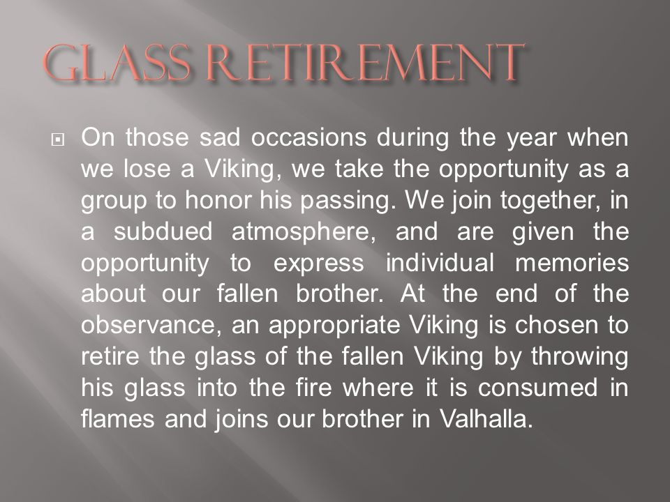 On those sad occasions during the year when we lose a Viking, we take the opportunity as a group to honor his passing.