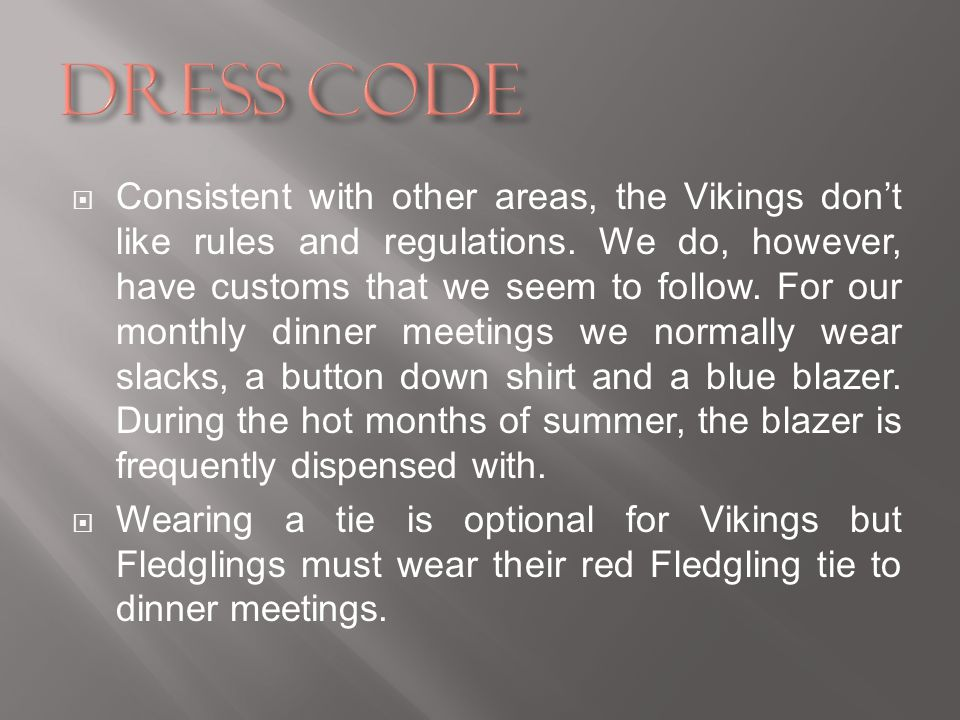 Consistent with other areas, the Vikings dont like rules and regulations.