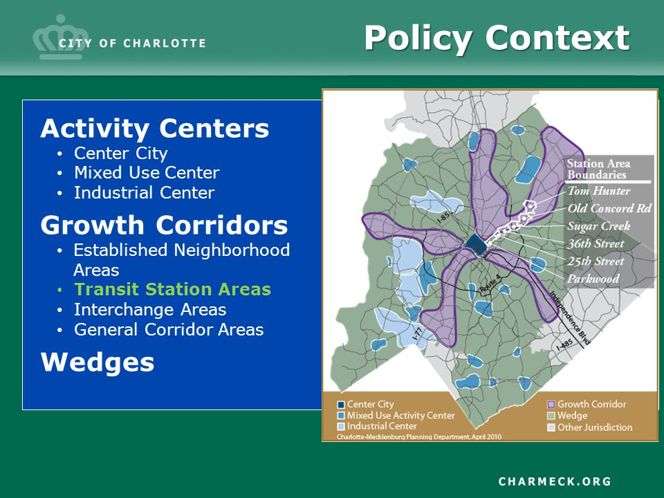 Policy Context Activity Centers Center City Mixed Use Center Industrial Center Growth Corridors Established Neighborhood Areas Transit Station Areas Interchange Areas General Corridor Areas Wedges