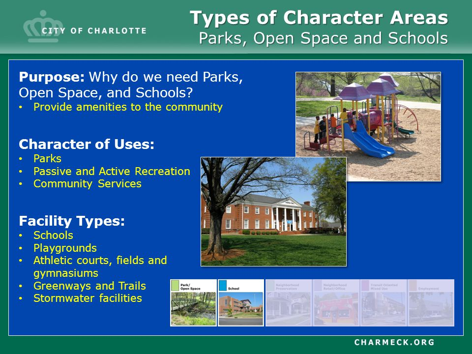 Types of Character Areas Parks, Open Space and Schools Purpose: Why do we need Parks, Open Space, and Schools.
