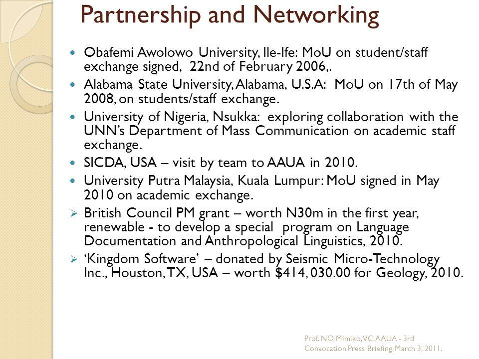 Partnership and Networking Obafemi Awolowo University, Ile-Ife: MoU on student/staff exchange signed, 22nd of February 2006,. Alabama State University