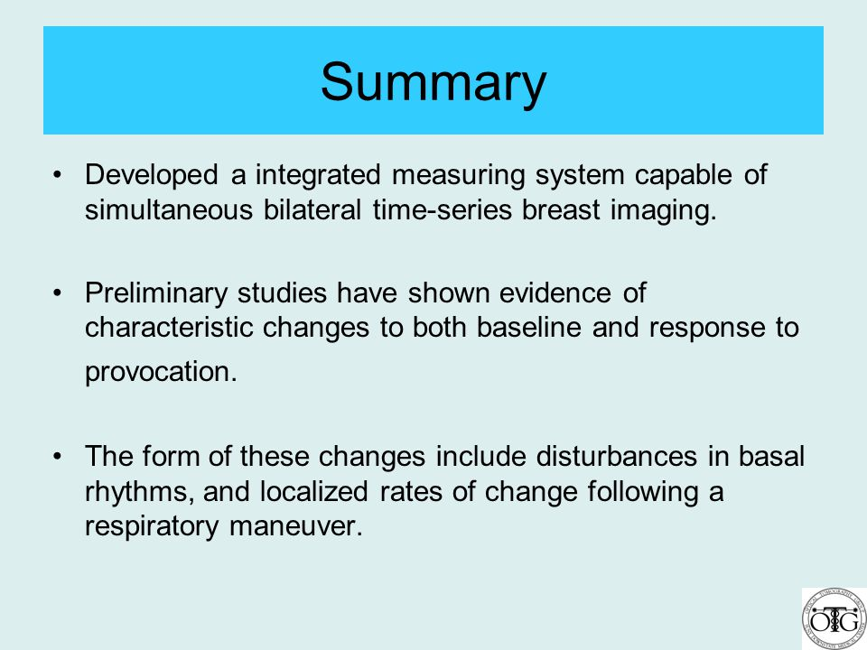Summary Developed a integrated measuring system capable of simultaneous bilateral time-series breast imaging. Preliminary studies have shown evidence